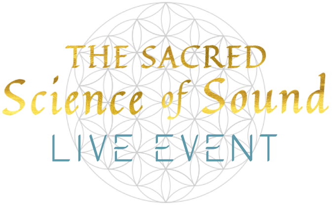 The Sacred Science Of Sound Series The Live Event